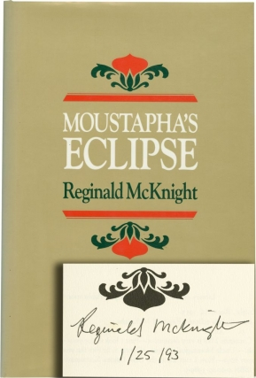 Moustapha's Eclipse (Signed First Edition). Reginald McKnight