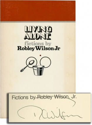 Living Alone: Fictions (Signed First Edition). Robley Wilson Jr