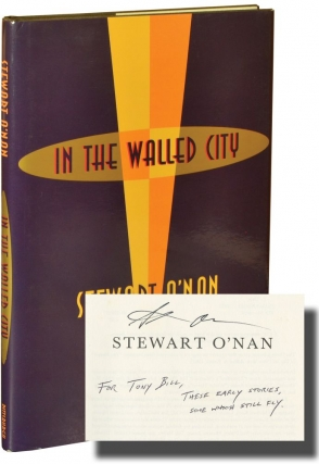 In the Walled City (First Edition, inscribed to film director and producer Tony Bill). Stewart O'Nan