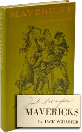 Mavericks (Signed First Edition). Jack Schaefer, Lorence Bjorklund