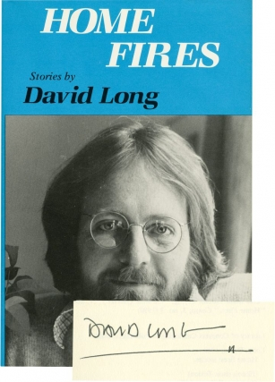 Home Fires (Signed First Edition). David Long