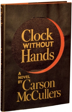 Clock Without Hands (First Edition, review copy). Carson McCullers