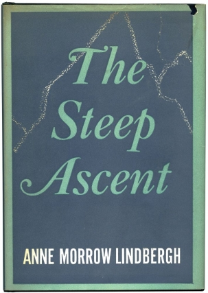 The Steep Ascent (First Edition). Anne Morrow Lindbergh