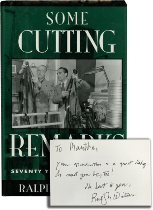 Some Cutting Remarks: Seventy Years a Film Editor (Signed First Edition). Ralph E. Winters