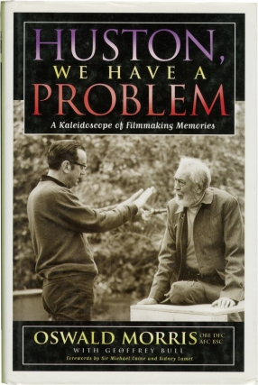 Huston, We Have a Problem: A Kaleidoscope of Filmmaking Memories (First Edition). Oswald Morris,...