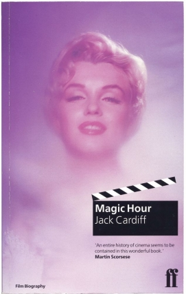 Magic Hour (UK Softcover). Jack Cardiff, Martin Scorsese, foreword