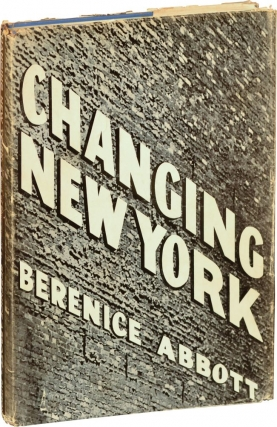 Changing New York (First Edition). Berenice Abbott.