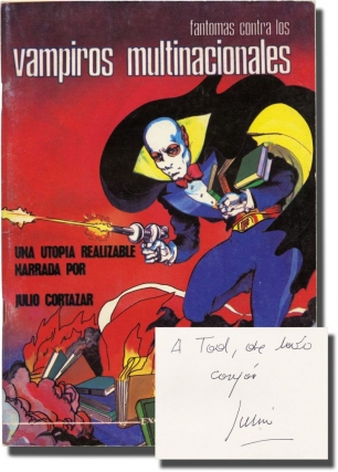 Fantomas contra los vampiros multinacionales (First Mexican Edition, inscribed). Julio Cortazar