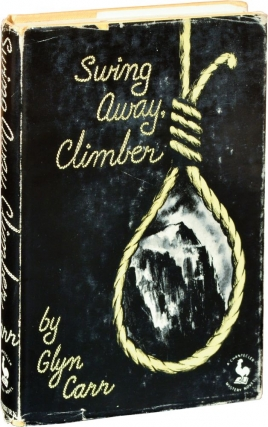 Swing Away, Climber (First Edition). Showell Styles, Glyn Carr