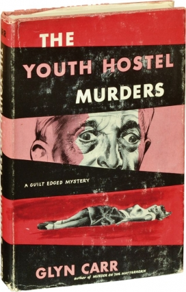 The Youth Hostel Murders (First Edition). Showell Styles, Glyn Carr