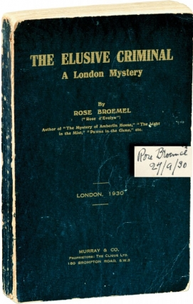 The Elusive Criminal: A London Mystery (First UK Edition, signed in the year of publication)....