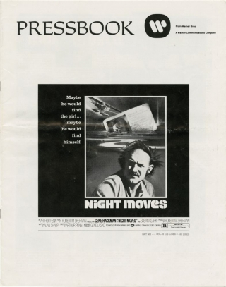 Night Moves (Original pressbook for the 1975 film). Arthur Penn, Alan Sharp, Jennifer Warren Gene Hackman, Edward Binns, Susan Clark, director, screenwriter, starring.