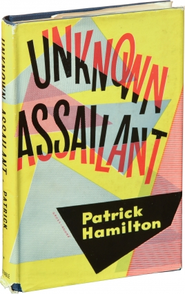 Unknown Assailant (First UK Edition). Patrick Hamilton
