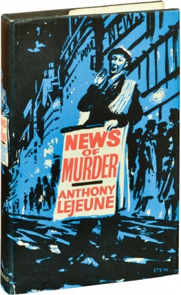 News of Murder (First UK Edition). Anthony Lejeune