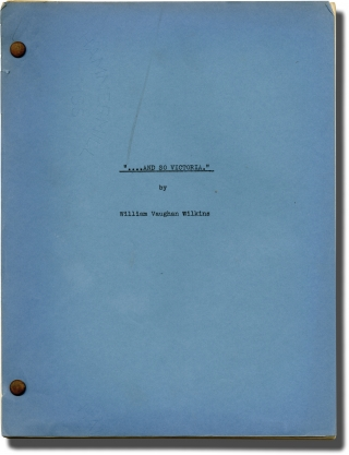 """...And So Victoria"" (Original screenplay for an unproduced film). William Vaughan Wilkins, Jenia..."