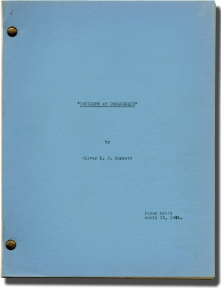 Incident at Dunquerque (Original screenplay for an unproduced film). Oliver H. P. Garrett,...