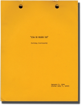 I'll Be Seeing You (Post-production Cutting Continuity script for the 1944 film). William...