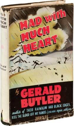 Mad with Much Heart (First UK Edition). Gerald Butler.