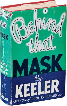 Behind That Mask (First Edition). Harry Stephen Keeler.