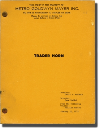 Trader Horn (Original screenplay for the 1973 film, crew member's copy). Reza Badiyi, director, Ethelreda Lewis, book, Edward Harper WIlliam Norton, screenwriters, Anne Heywood Rod Taylor, Don Knight, Jean Sorel, starring.