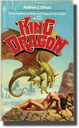 King Dragon (First Edition, inscribed to the author's son, Chris Offutt). Andrew J. Offutt