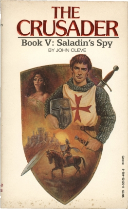 The Crusader: Book V - Saladin's Spy (First Edition). Andrew J. Offutt, John Cleve