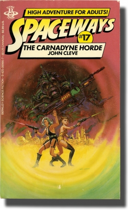 Spaceways: Volume 17 - The Carnadyne Horde (First Edition). Andrew J. Offutt, John Cleve