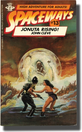 Spaceways: Volume 13 - Jonuta Rising (First Edition). Andrew J. Offutt, John Cleve
