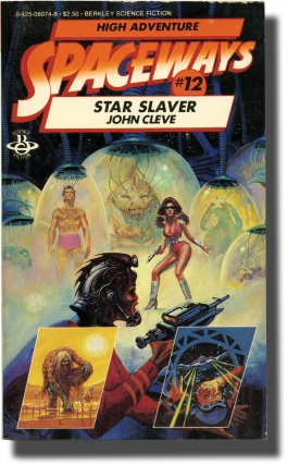 Spaceways: Volume 12 - Star Slaver (First Edition). Andrew J. Offutt, John Cleve