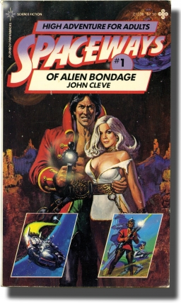 Spaceways: Volume 1 - Of Alien Bondage (First Edition). Andrew J. Offutt, John Cleve