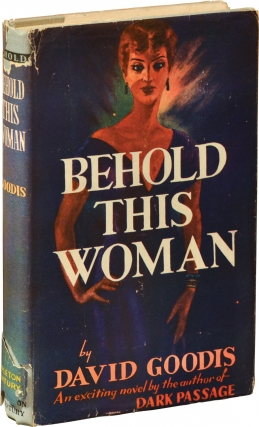 Behold This Woman (First Edition). David Goodis