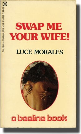 Swap Me Your Wife (First Edition). Andrew J. Offutt, Luce Morales