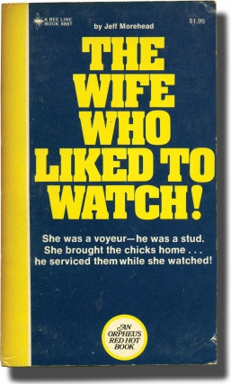 The Wife Who Liked to Watch (First Edition). Andrew J. Offutt, Jeff Morehead