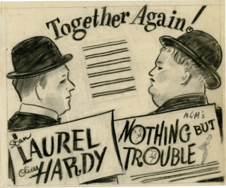 Nothing But Trouble (Archive of concept art sketches for advertisements promoting the film's original release). Sam Taylor, Oliver Hardy Stan Laurel, director, starring.