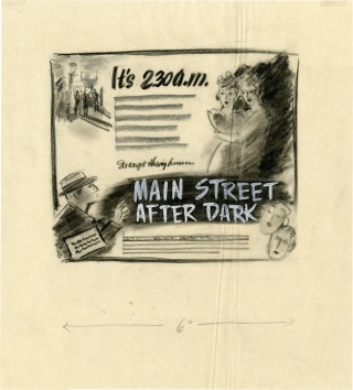 Main Street After Dark (Archive of concept art sketches for advertisements promoting the film's original release). Edward L. Cahn, Audrey Totter Edward Arnold, Dan Duryea, director, starring.