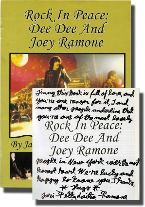 Rock In Peace: Dee Dee and Joey Ramone (Signed First Edition). The Ramones, Jari-Pekka Laitio-Ramone