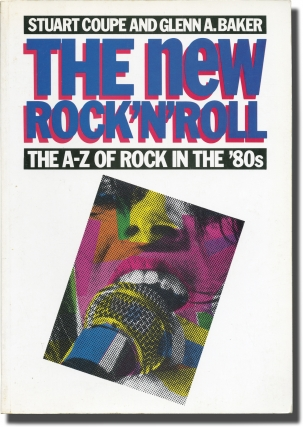The New Rock 'n' Roll: The A-Z of Rock in the '80s (First Edition). Stuart Coupe, Glenn A. Baker.