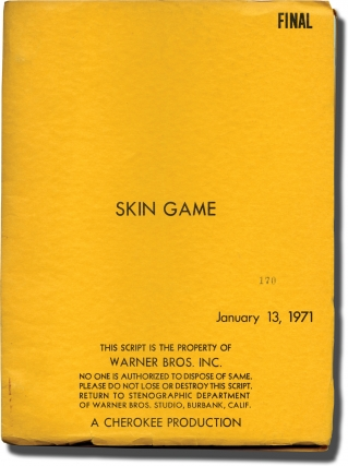 Skin Game (Original screenplay for the 1971 film). Paul Bogart, director, David Giler Peter Stone, screenwriters, Louis Gossett James Garner, Brenda Sykes, Susan Clark, Jr., starring.