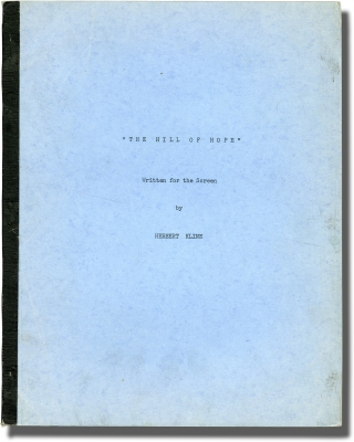 The Hill of Hope: A Film of Modern Israel (Original screenplay for an unproduced film). Herbert...