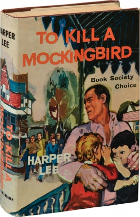 To Kill a Mockingbird (First UK Edition). Harper Lee