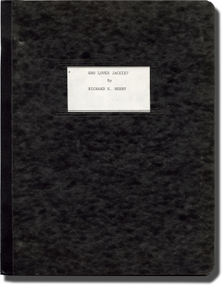 Who Loves Jackie (Original typescript treatment script for an unproduced film). Richard G. Berry,...