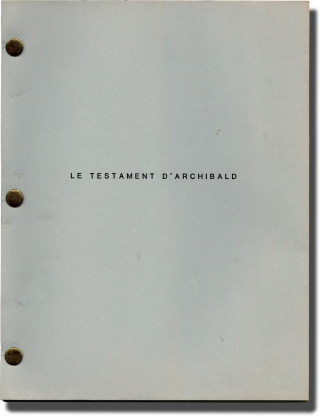 Le Testament D'Archibald (Original screenplay for an unproduced film). Philippe M. Blot,...