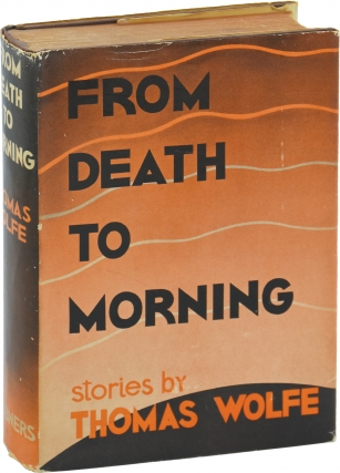 From Death to Morning (First Edition). Thomas Wolfe