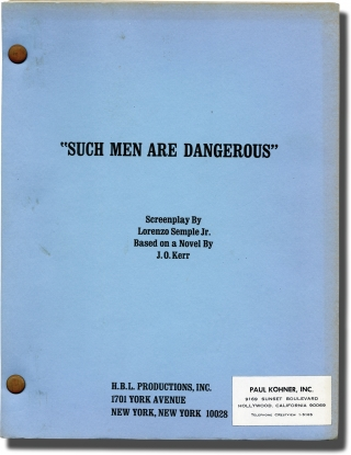 Such Men Are Dangerous (Original screenplay for an unproduced film). Lorenzo Semple, Jr.,...