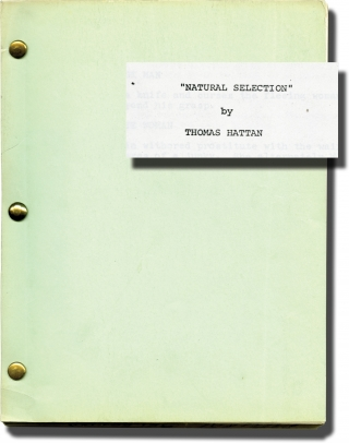 Natural Selection (Original screenplay for an unproduced film). Thomas Hattan, screenwriter.
