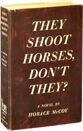 They Shoot Horses, Don't They (First Edition). Horace McCoy