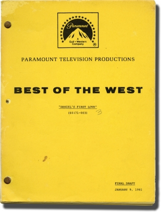 Best of the West: Daniel's First Love (Original screenplay for the 1981 television episode). James Burrows, Earl Pomerantz, Carlene Watkins Joel Higgins, Valri Bromfield, Meeno Peluce, director, creator screenwriter, starring.