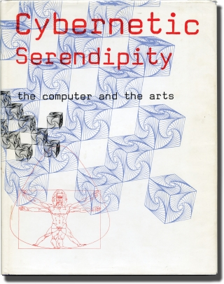 Cybernetic Serendipity: The Computer and the Arts (First Edition). Jasia Reichardt