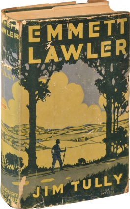 Emmett Lawler (Signed First Edition). Jim Tully