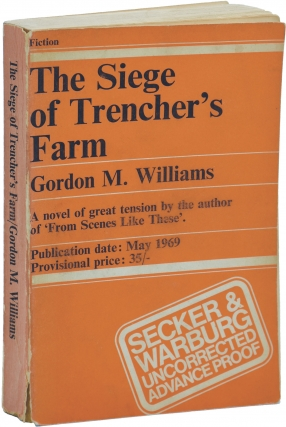 The Siege of Trencher's Farm (Uncorrected Proof). Gordon D. Williams